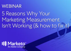 Webinar 5 Reasons Why Your Marketing Measurement 250x180