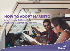 How to Adopt Marketo After Using a Different Marketing Automation Platform